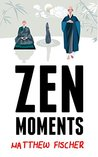 Zen Moments: Lessons from a Japanese Monastery