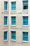 What Days are For - A Memoir