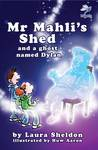 Mr Mahli's Shed and a ghost called Dylan