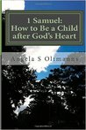 1 Samuel: How to Be a Child after God's Heart