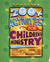 200+ Activities for Children's Ministry: Crafts, Games, Snacks, Tips, Devotions, Activities, Prayer, Worship Ideas, SOS Substitutes