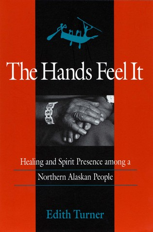 The Hands Feel It by Edith Turner