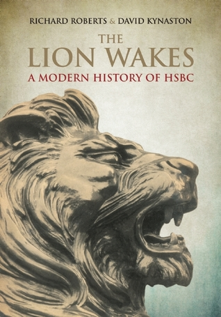 The Lion Wakes: A Modern History of HSBC