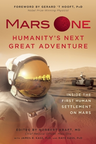Mars One: The Human Factor: Inside the Selection, Adventure, and Challenges of the First Human Settlement on Mars