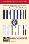 Honorable Treachery: A History of U. S. Intelligence, Espionage, and Covert Action from the American Revolution to the CIA