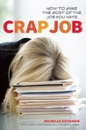 Crap Job: How to Make the Most of the Job You Hate