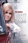 The Complete Dusty Springfield: Foreword by Petula Clark