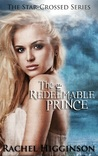 The Redeemable Prince (Star-Crossed, #7)
