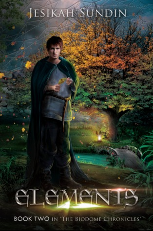 Elements (The Biodome Chronicles #2)
