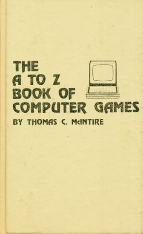 The A To Z Book Of Computer Games