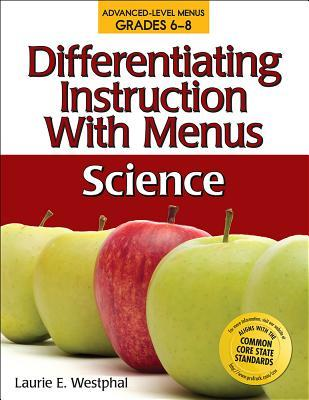 Differentiating Instruction with Menus Science: Grades 6-8
