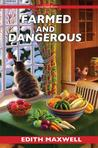 Farmed and Dangerous (Local Foods Mystery, #3)
