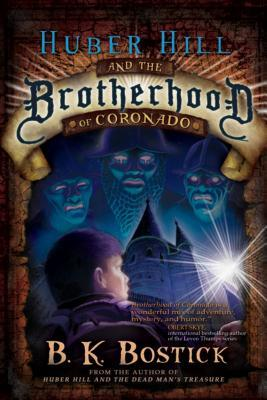 Huber Hill and the Brotherhood of Coronado by B.K. Bostick