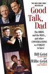 Good Talk, Dad: The Birds and the Bees...and Other Conversations We Forgot to Have