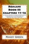 Romans Book III: Chapters 11-16: Volume 9 of Heavenly Citizens in Earthly Shoes, an Exposition of the Scriptures for Disciples and Young Christians