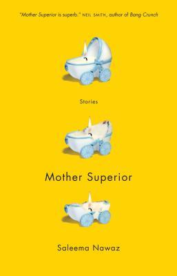 Mother Superior by Saleema Nawaz