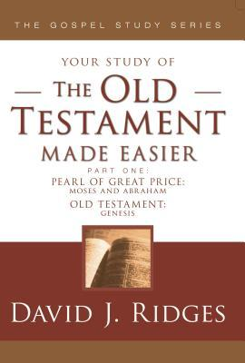 The Old Testament Made Easier Part 1 by David J. Ridges