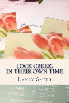 Lock Creek: In Their Own Time