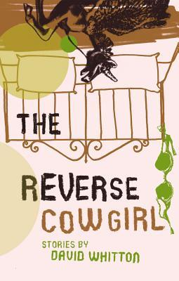 The Reverse Cowgirl by David Whitton