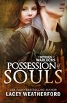 Possession of Souls (Of Witches and Warlocks, #5)