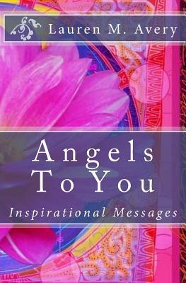 Angels to You: Inspirational Messages