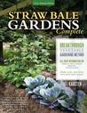 Straw Bale Gardens Complete: Breakthrough Vegetable Gardening Method - All-New Information On: Urban & Small Spaces, Organics, Saving Water - Make Your Own Bales With or Without Straw!