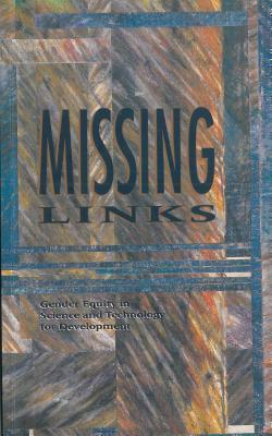 Missing Links: Gender Equity in Science and Technology for Development