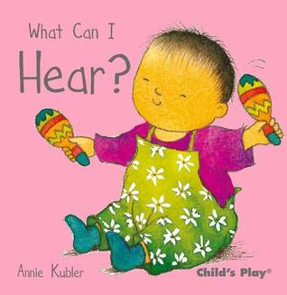What Can I Hear? by Annie Kubler