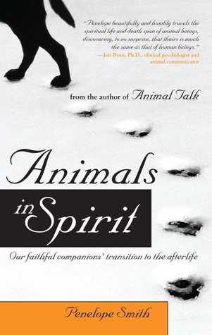 Animals in Spirit by Penelope Smith