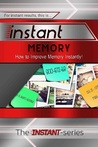 Instant Memory - How to Improve Memory Instantly!