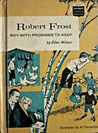 Robert Frost:  Boy with Promises to Keep