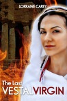 The Last Vestal Virgin by Lorraine Carey