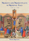 Markets and Marketplaces in Medieval Italy, c. 1100 to c. 1440
