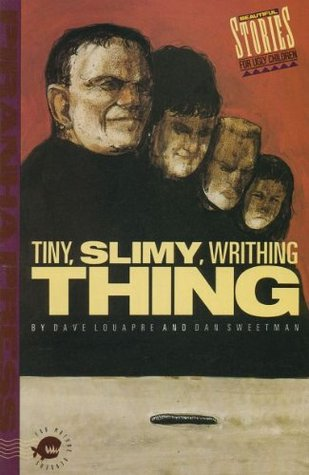 Tiny, Slimy, Writhing Thing (Beautiful Stories for Ugly Children, #23)