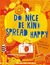 Do nice. Be kind. Spread happy.