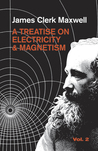 A Treatise on Electricity and Magnetism: Vol. 2