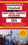 Frommer's EasyGuide to Disney World, Universal and Orlando 2015