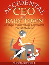 Accidental CEO of Baby Town by Shona Riddell