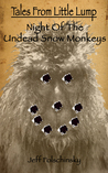 Tales From Little Lump - Night of the Undead Snow Monkeys (Tales From Little Lump #2)