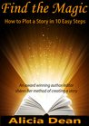 Find the Magic - How to Plot a Story in 10 Easy Steps