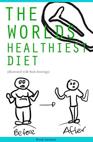 The World's Healthiest Diet (Illustrated with Stick Figures)