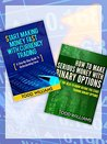 Start Making Money Fast With Currency Trading: A Guide To Understanding Forex & How To Make Serious Money With Binary Options: Things You Need To Know ... Currency Trading, Binary Options Book 1)