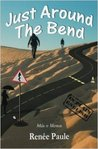 Just Around The Bend by Renée Paule
