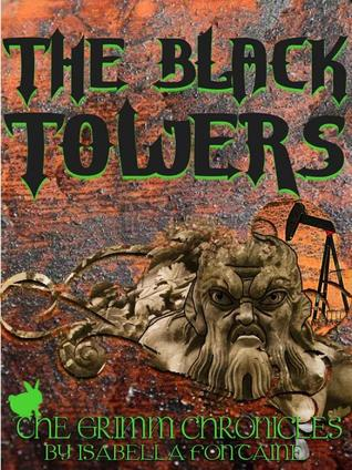 The Black Towers (The Grimm Chronicles #10)