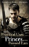 Practical Uses for Princes With Pointed Ears (Otherworld Realms Book 1)
