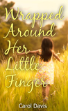 Wrapped Around Her Little Finger