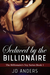 Seduced by the Billionaire