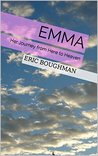 Emma: Her Journey from Here to Heaven
