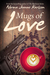 Mugs of Love (Stories of Love #1) by Norma Jeanne Karlsson