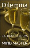 Dilemma: BIG TROUBLE BOOKS